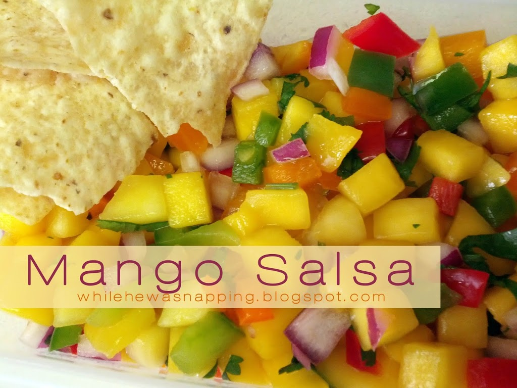 Mango Salsa | While He Was Napping