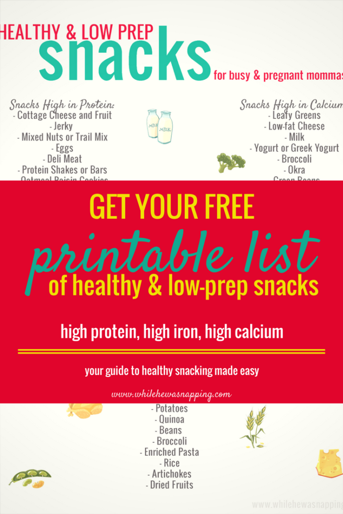 Get your printable list of healthy, low-prep snack ideas perfect for busy, pregnant moms