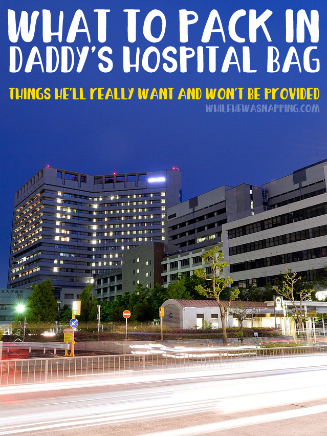 What to Pack in Daddy's Hospital Bag