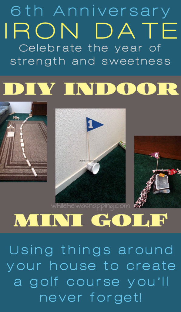 6th Anniversary Date DIY Indoor Mini Golf
