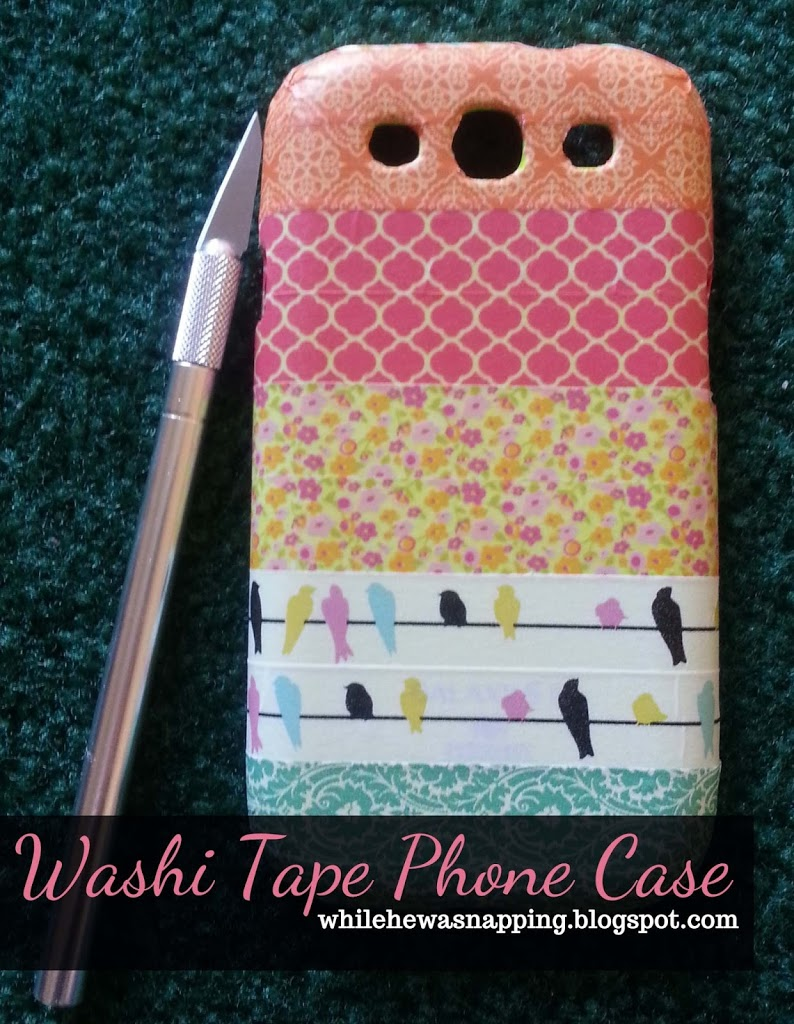 Washi Tape Cell Phone Case While He Was Napping