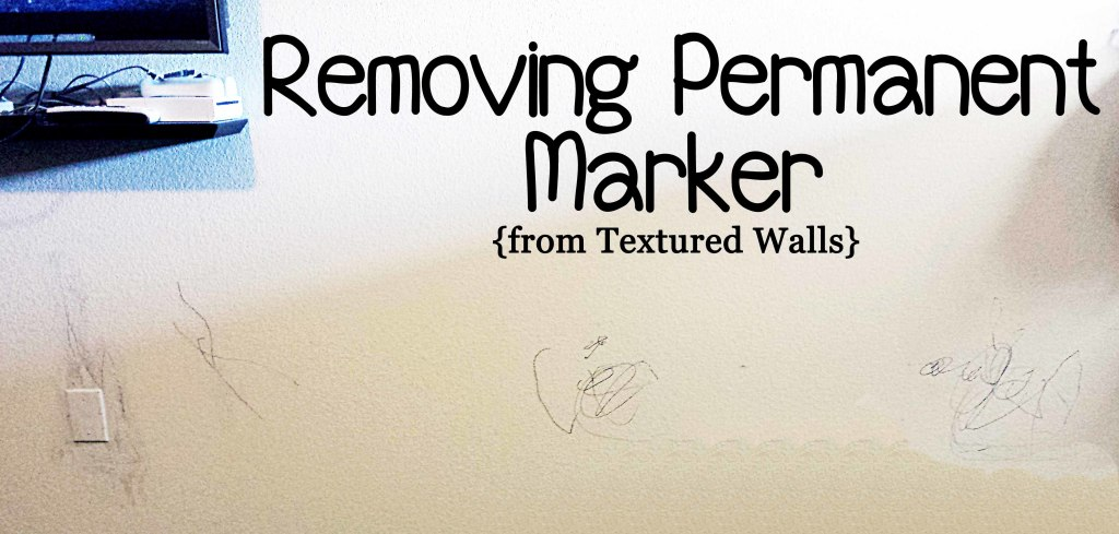 Removing Permanent Marker From Textured Walls