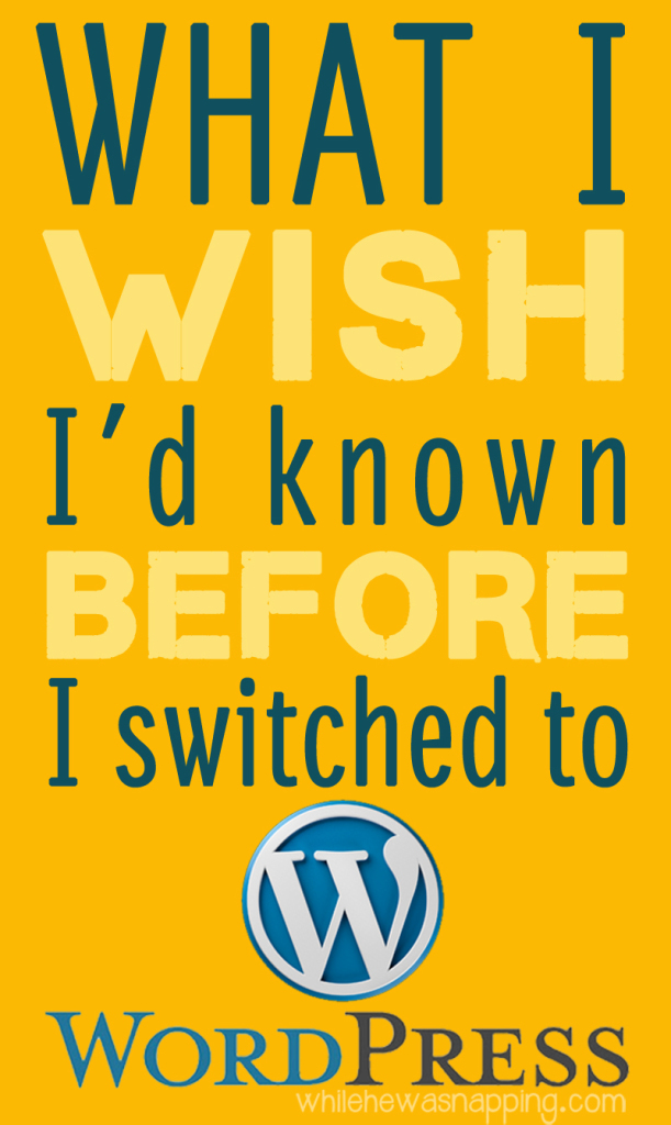 What I Wish I'd Known Before I Switched to WordPress