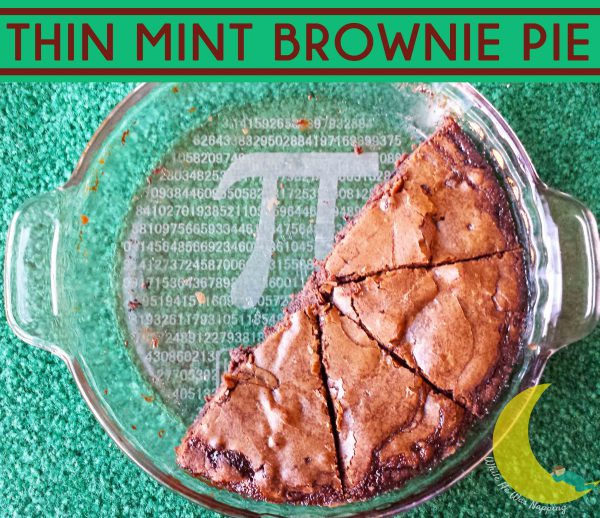 Thin Mint Brownie Pie in Pi Plate