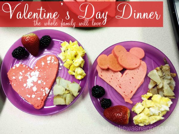 A valentine 39 s day dinner the whole family will love for Valentine dinner recipes kids