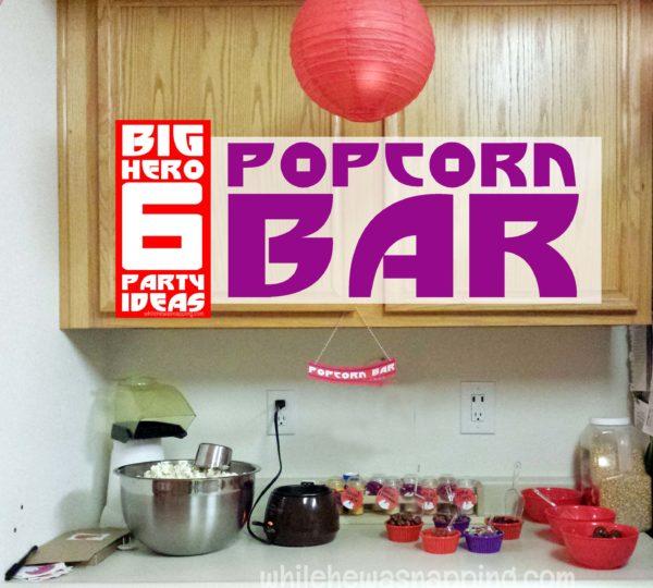Big Hero 6 Party Popcorn Bar