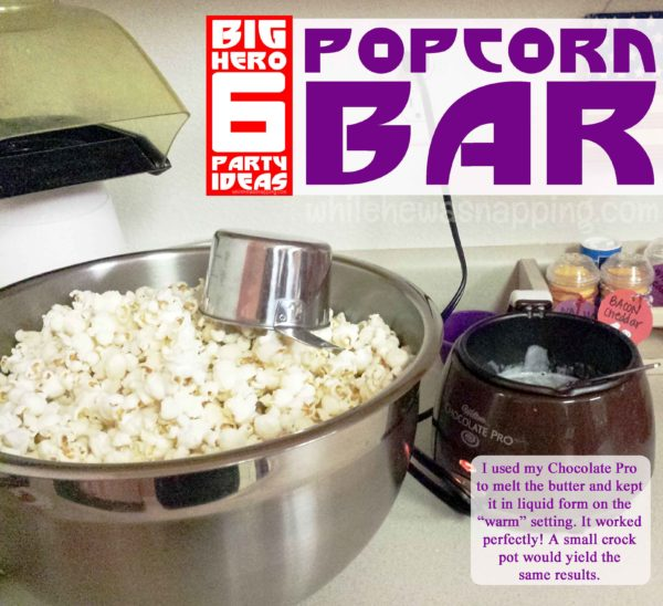 Big Hero 6 Party Popcorn Bar Hack - Keeping the Butter Melted