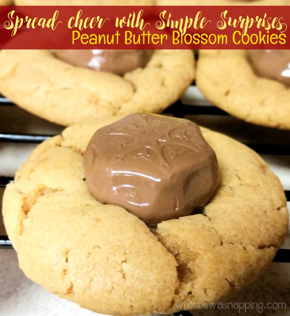 Spread Cheer with Simple Surprises Delicious Peanut Butter Blossom Cookies