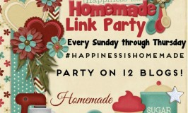 Happiness is Homemade Link Party 02/14
