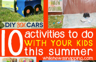 Top Ten Things To Do With Your Kids This Summer