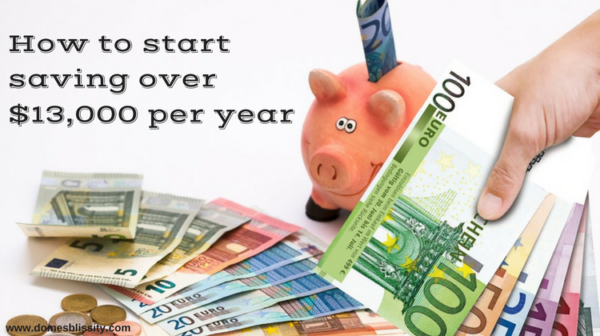 how-to-start-saving-over-13000-per-year