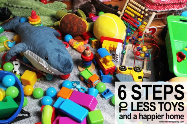 6 Steps to Less Toy Mess and a Happier Home