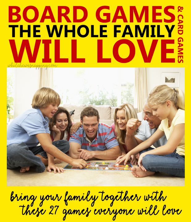 Board Games the Whole Family will love