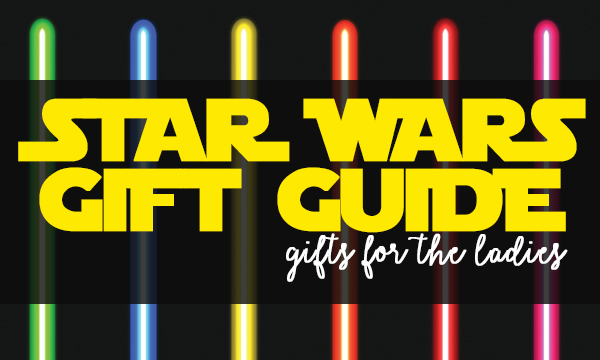 Star Wars Gift Guide for ladies