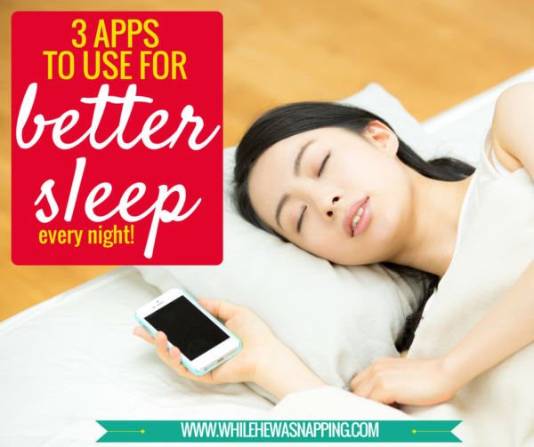 3 Sleep Apps to use every night for better sleep