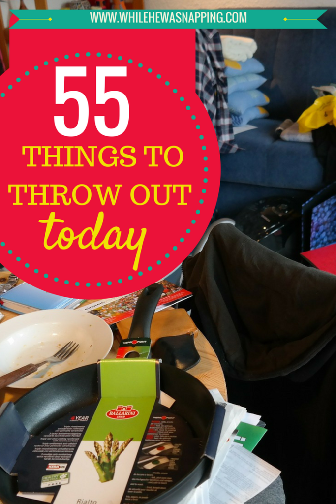 Conquer clutter when you throw out these 55 things