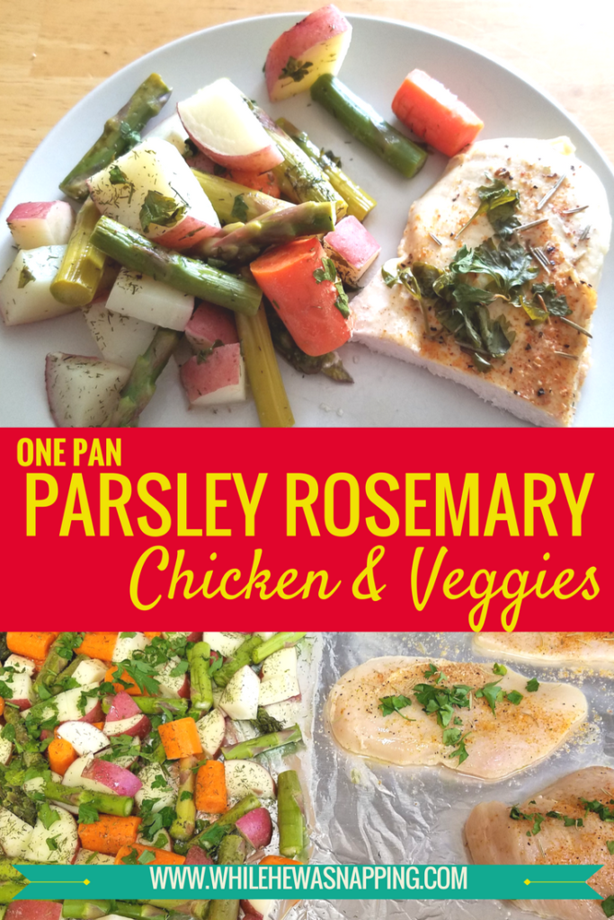 One Pan Parsley Rosemary Chicken & Veggies