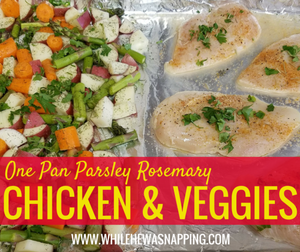 One Pan Parsley Rosemary Chicken & Veggies FB
