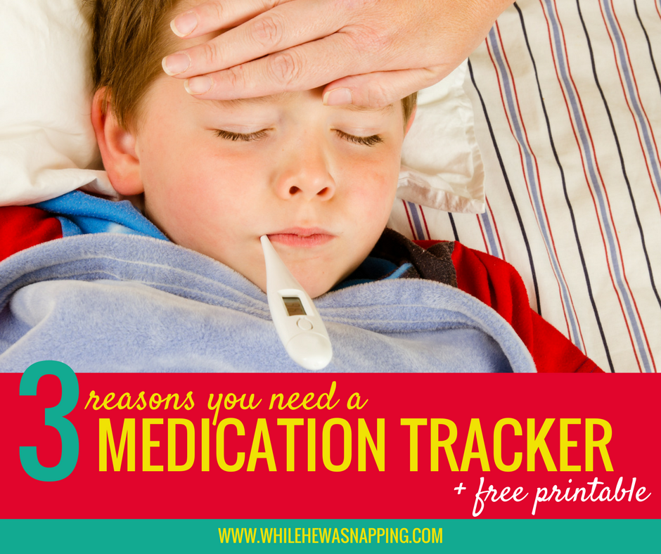 3 Reasons You Need A Medication Tracker Free Printable