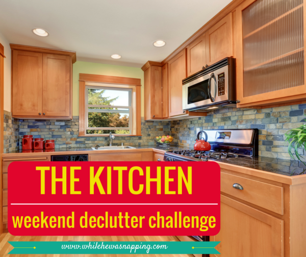 Kitchen Weekend Declutter Challenge