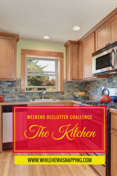 Weekend Declutter Challenge The Kitchen
