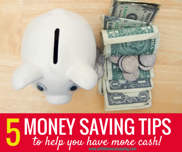 5 Money Saving Tips that will help you have more cash in your wallet today!