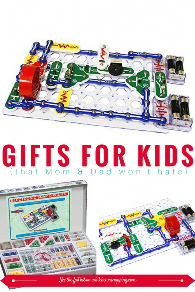 Snap Circuits make great gifts for Kids that Mom & Dad won't hate. And it teaches the basic principles of electricity